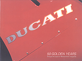 Ducati 50 Golden Years by Luigi Bianchi and Marco Masetti