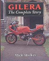 Gilera The Complete Story by Mick Walker